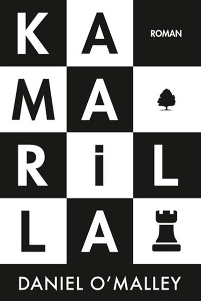 Kamarilla – Daniel O'Malley (The Checquy Files #1)